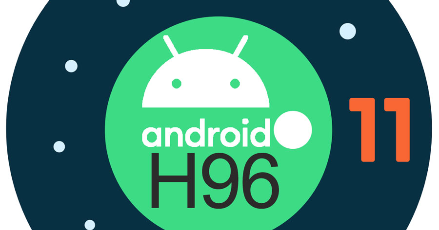 H96 will release android 11 Beta smart tv box