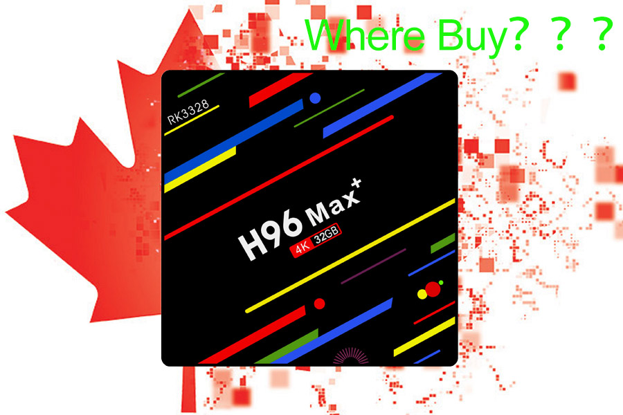 Canada where buy for android 9.0 h96 tv box