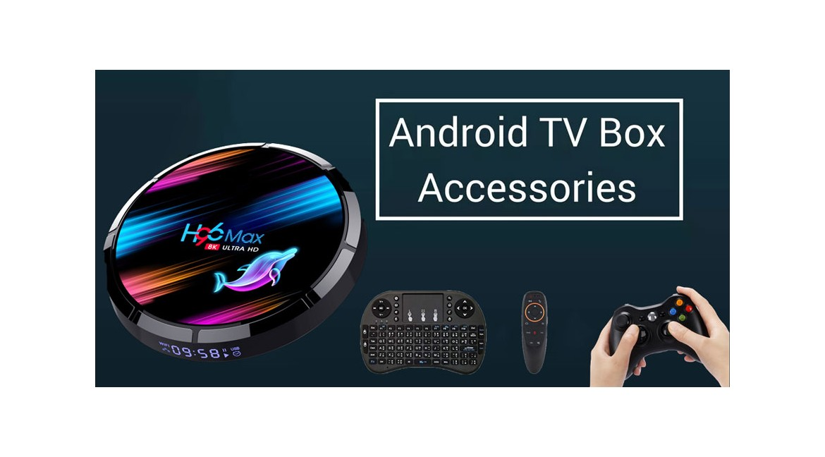 Recommend 5 Android TV Box accessories