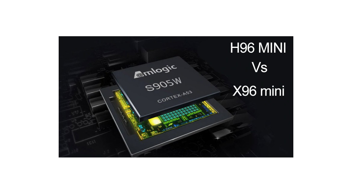 Android tv box comparison H96 mini Vs X96 mini