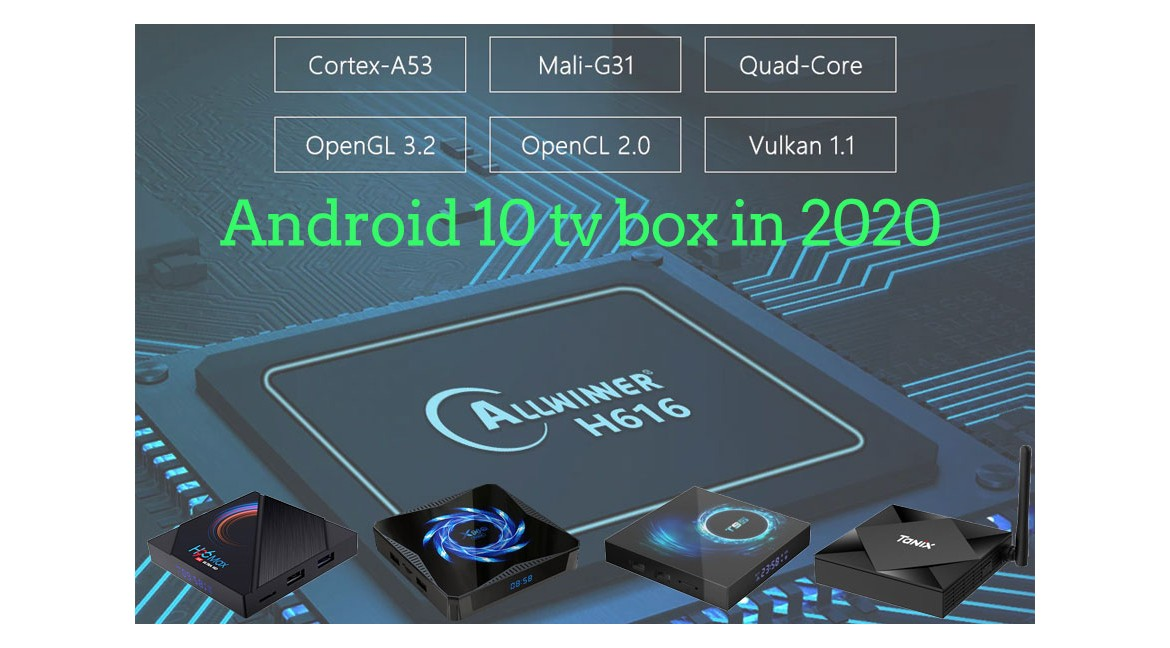 Comparison between multiple models of android 10 tv box in 2020