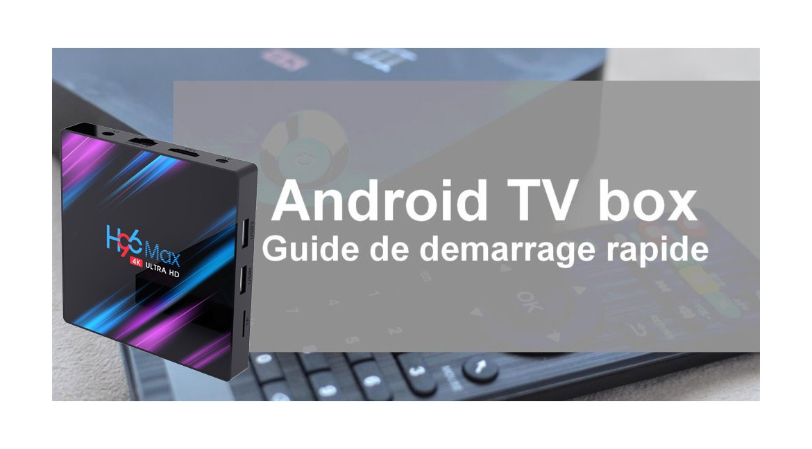 Smart tv Android box-Guide de démarrage rapide
