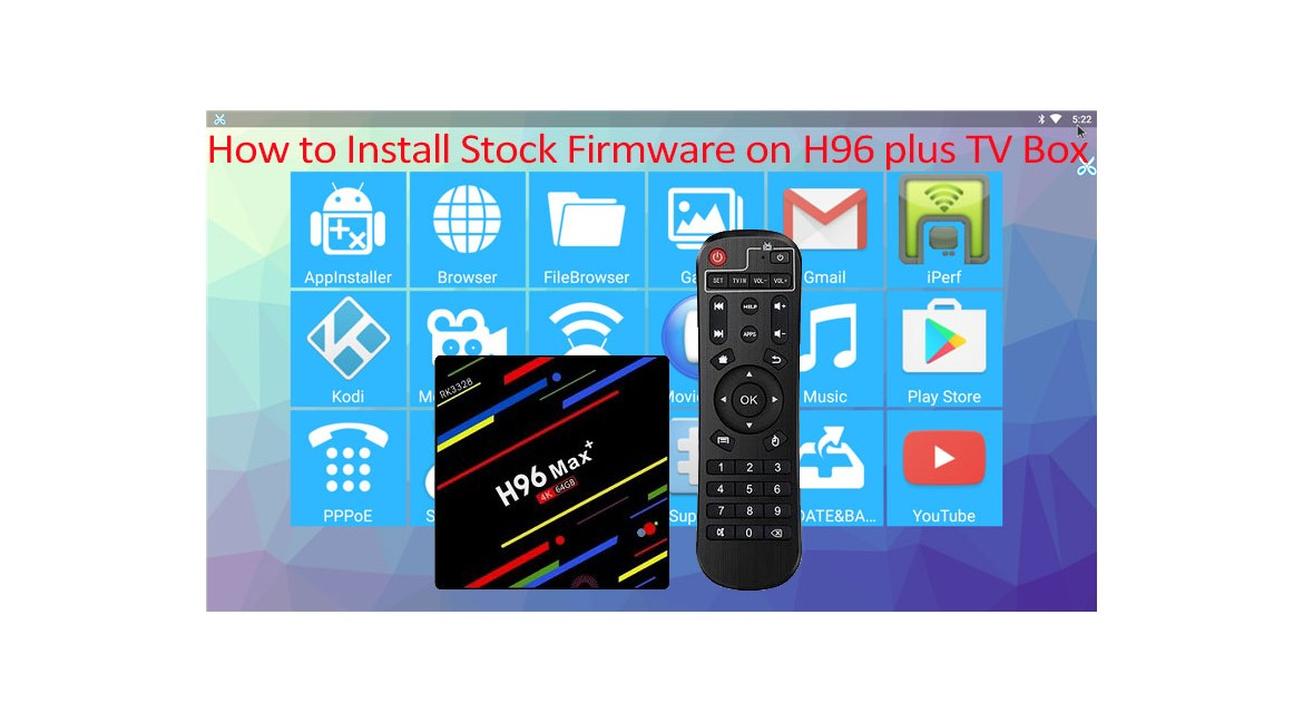 How to Install Stock Firmware on H96 Max Plus smart TV Box