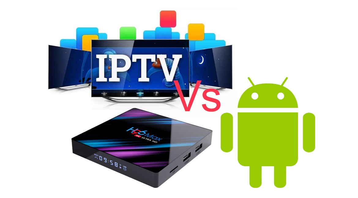 IPTV Vs Smat tv Android box
