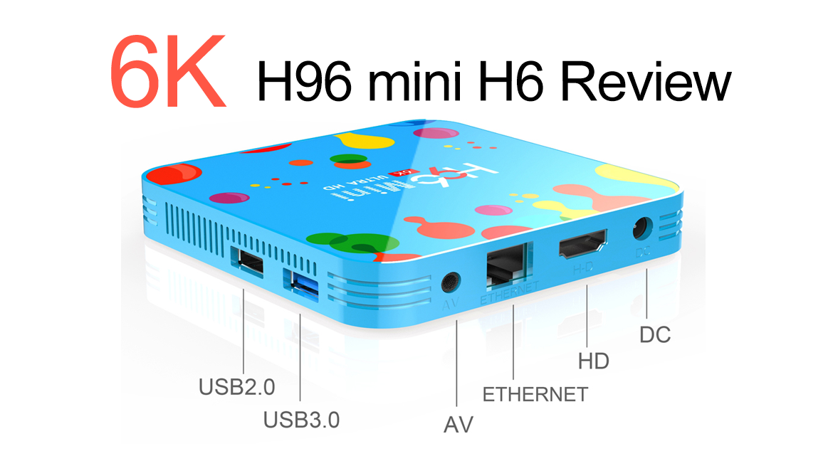 Allwinner H6 REVIEW: 6k H96 mini H6 tv box